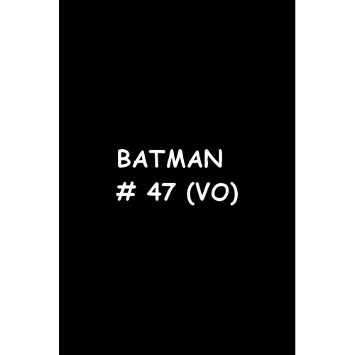 Batman 47 (VO)