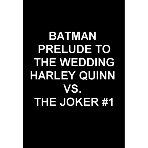 BATMAN: PRELUDE TO THE WEDDING — HARLEY QUINN VS. THE JOKER 1 (VO)