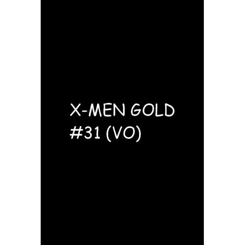 X-Men Gold 31 (VO)