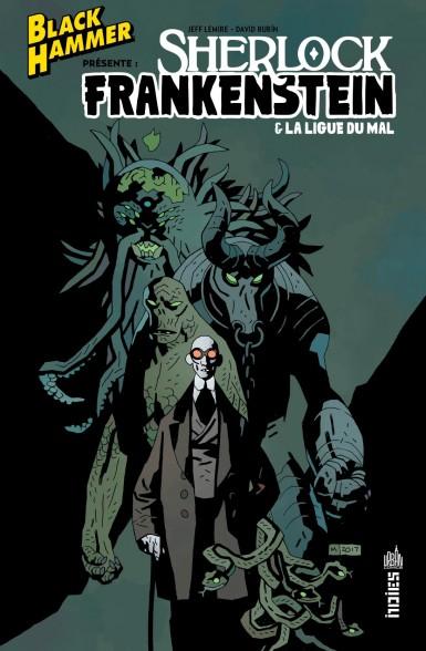 Black Hammer présente : Sherlock Frankenstein & la Ligue du Mal (VF)
