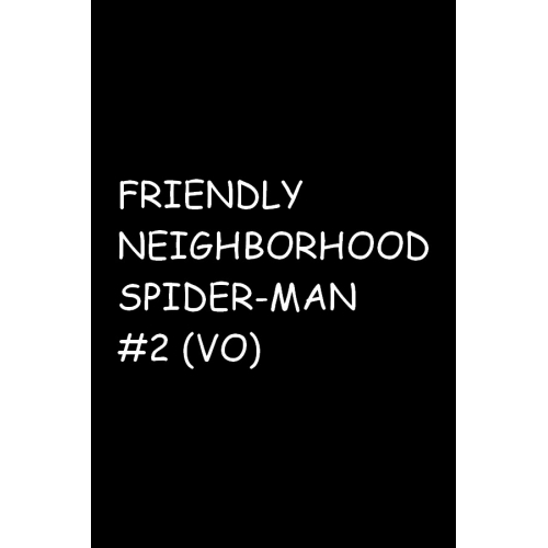 FRIENDLY NEIGHBORHOOD SPIDER-MAN 2(VO)