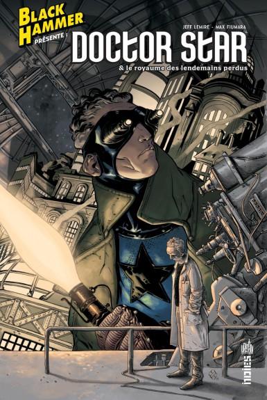 Black Hammer présente : Doctor Star & le Royaume des Lendemain Perdus (VF)