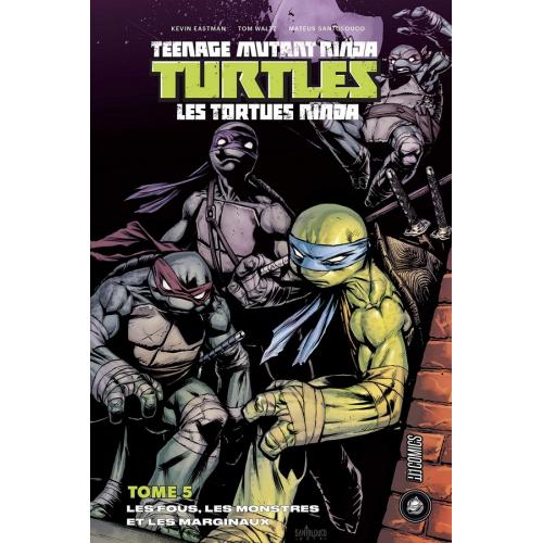 Les Tortues Ninja Tome 5 - Les fous, les monstres et les marginaux (VF)