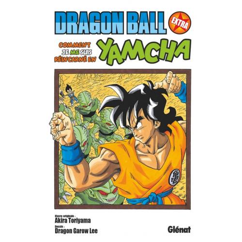 Dragon Ball Extra : Comment je me suis réincarné en Yamcha!