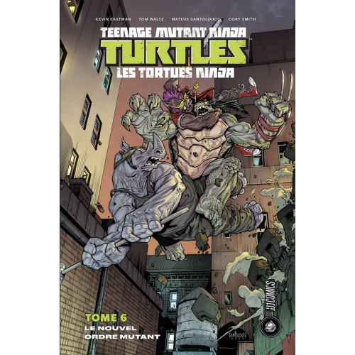 Teenage Mutant Ninja Turtles Tome 6 (VF)