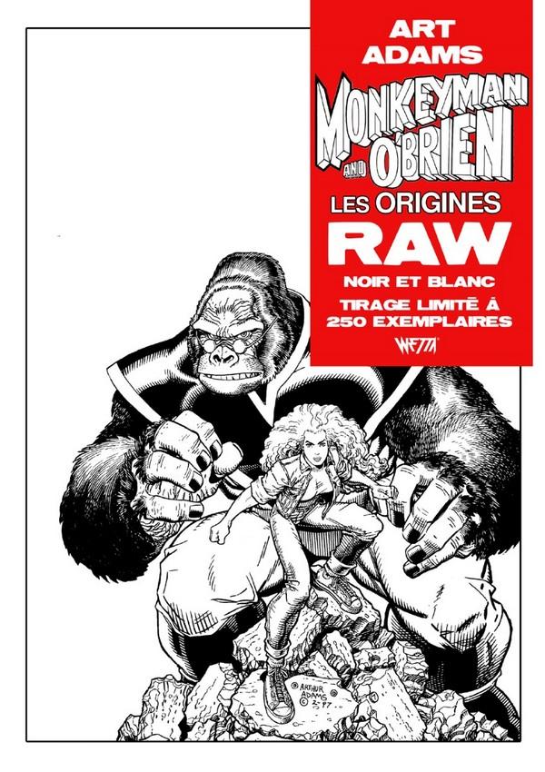 MONKEYMAN & O'BRIEN RAW Edition Noir & Blanc - Arthur Adams - Exclusivité Original Comics 250 ex (VF)