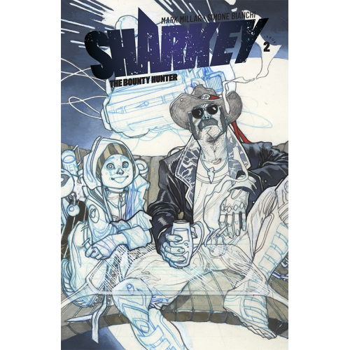 SHARKEY BOUNTY HUNTER 2 (OF 6) CVR B SKETCH BIANCHI (VO) MARK MILLAR - SIMONE BIANCHI