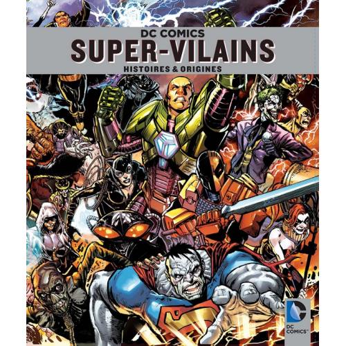 DC Comics Super-vilains : Histoires et origines (VF)