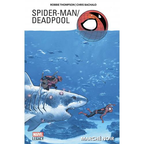 MARVEL LEGACY SPIDER-MAN/DEADPOOL TOME 1 (VF)