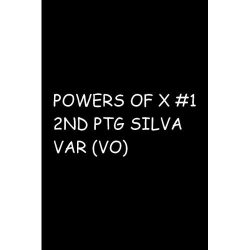 POWERS OF X 1 (OF 6) 2ND PTG SILVA VAR (VO)