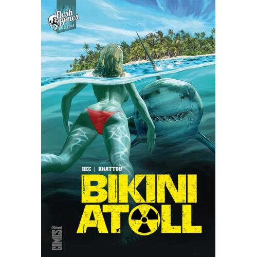 Bikini Atoll - Tome 01 (VF)