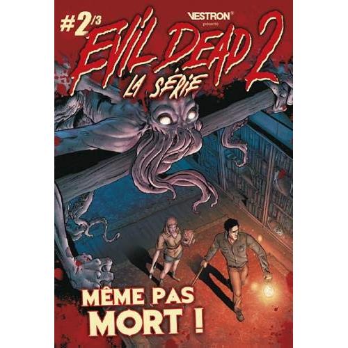 Evil Dead 2 La Série Tome 2 Même pas mort ! (VF)