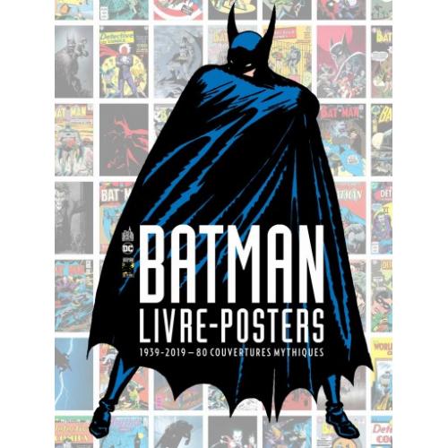 BATMAN – LIVRE-POSTERS 1939-2019 – 80 COUVERTURES MYTHIQUES (VF)