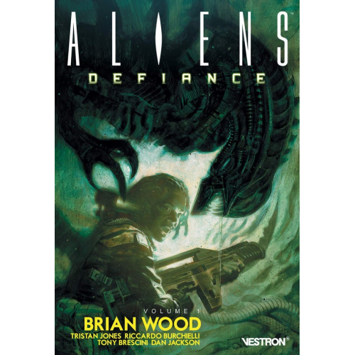 Brian Wood - Aliens : Defiance Volume 1 (VF)