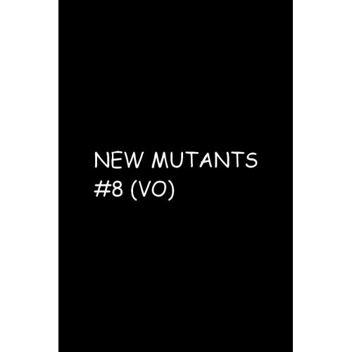 NEW MUTANTS 8 (VO)