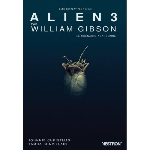 Alien 3 par William Gibson le Scenario Abandonné (VF)