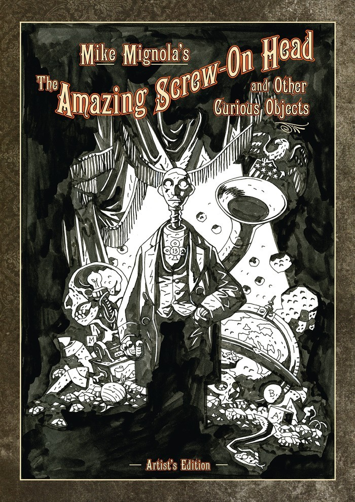 Mike Mignola's Screw-on Head and other Curious Objects Artist's Edition HC