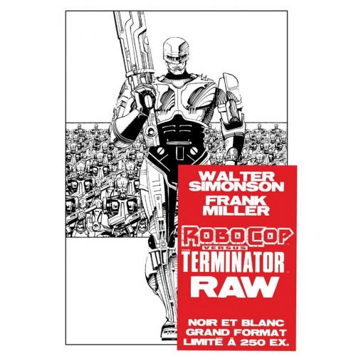 ROBOCOP vs TERMINATOR RAW - Frank Miller - Walter Simonson - Exclusivité Original Comics 250 ex (VF)