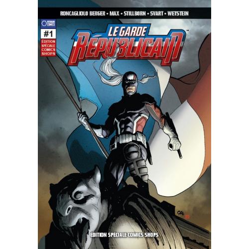 Le Garde Republicain 1 Edition Comics Shops (VF) Vendu en Soutien aux Comic Shops en France