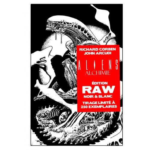Aliens Alchimie RAW Edition Noir & Blanc 250 ex Richard Corben (VF)