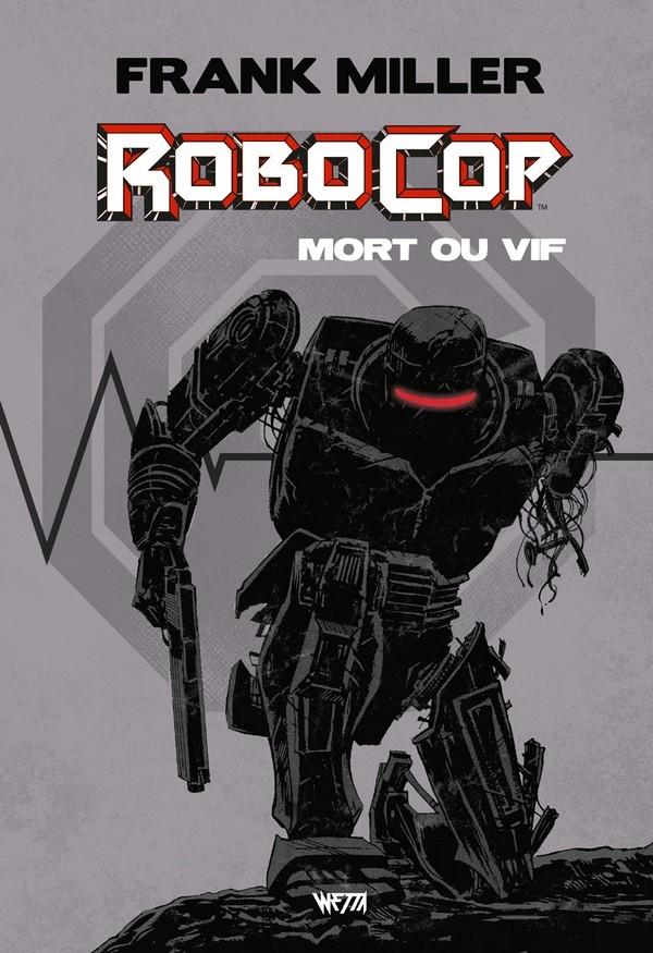 Robocop Mort ou Vif l'intégrale édition Hardcore X Mondo (VF)