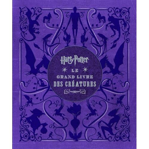 Harry Potter : le grand livre des créatures