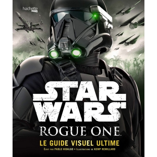 Star Wars : Rogue One - Le Guide Visuel Ultime (VF)