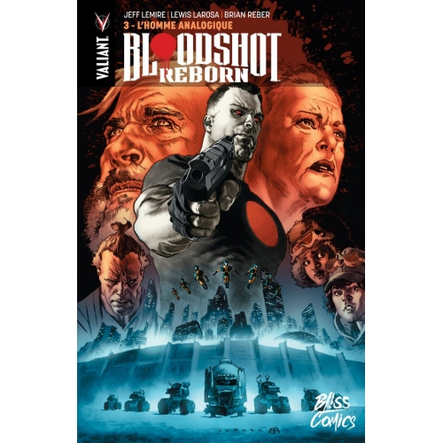 Bloodshot Reborn tome 3 L'Homme Analogique (VF)