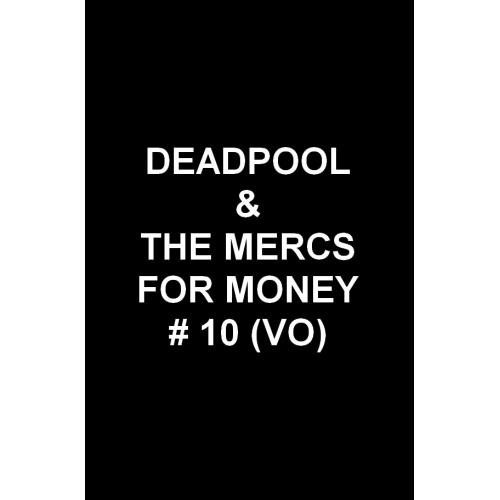 Deadpool & the mercs for money 10 (VO)