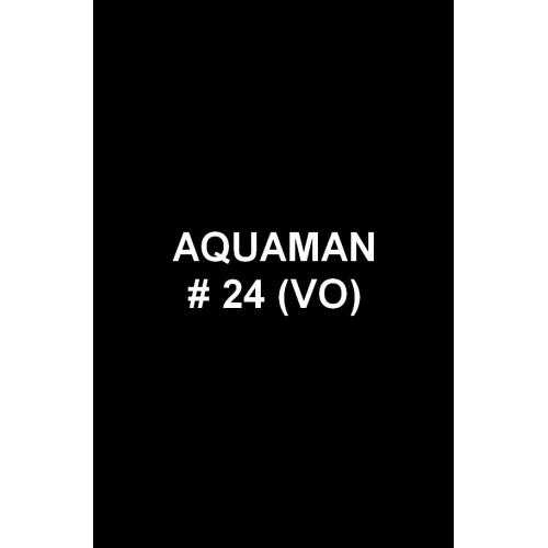 Aquaman 24 (VO)