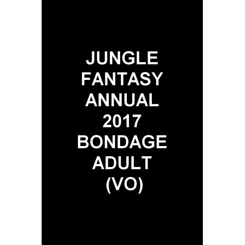 Jungle Fantasy Annual Bondage Adult 2017 (VO)