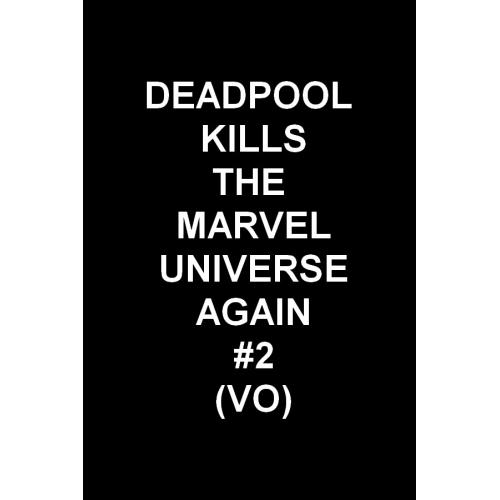 Deadpool kills the Marvel Universe Again 2 (VO)