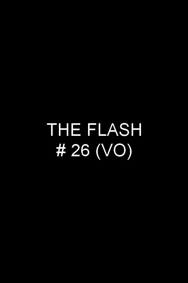 The Flash 26 (VO)