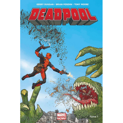 Deadpool Marvel Now Tome 1 (VF)