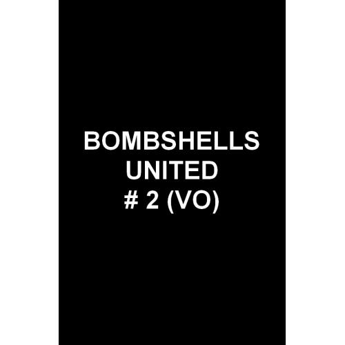 BOMBSHELLS UNITED 2 (VO)