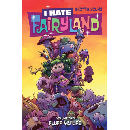 I HATE FAIRYLAND TP VOL 02 FLUFF MY LIFE (VO)
