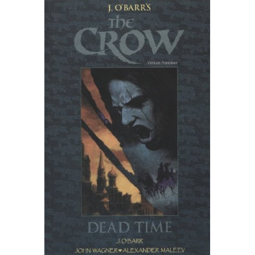 THE CROW : DEAD TIME (VF) ALEX MALEEV