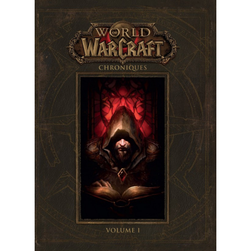 World Of Warcraft Chroniques Volume 1 (VF)