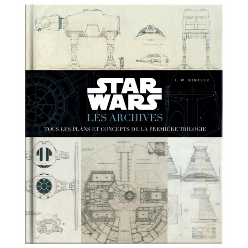Star Wars : Les Archives -Tous les plans et concepts de la première trilogie (VF)